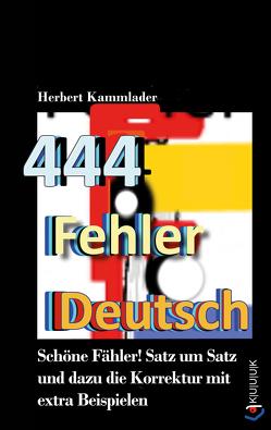 444 Fehler Deutsch von Kammlader,  Herbert