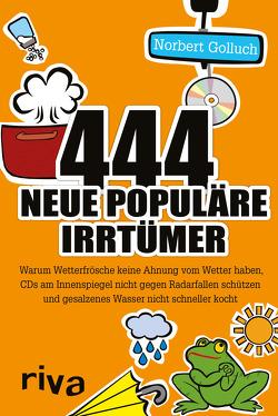 444 neue populäre Irrtümer von Golluch,  Norbert