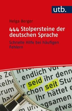 444 Stolpersteine der deutschen Sprache von Berger,  Helga