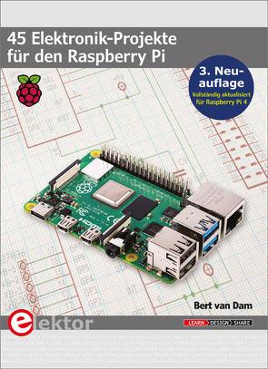 45 Elektronik-Projekte für den Raspberry Pi von van Dam,  Bert