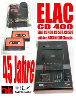 45 Jahre ELAC CD 400 Compact Cassetten Recorder mit den NAKAMICHI Chassis von Sültz,  Uwe H.