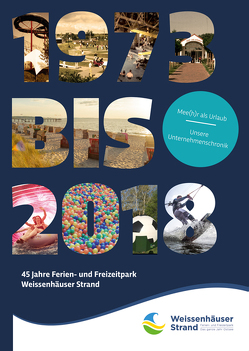45 Jahre Ferien- und Freizeitpark Weissenhäuser Strand von Depenau,  David, Lange,  Michael