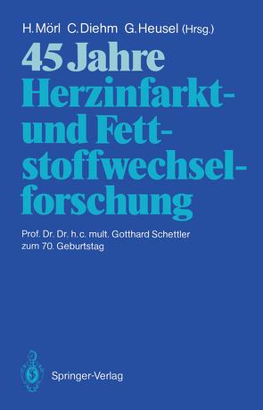 45 Jahre Herzinfarkt- und Fettstoffwechselforschung von Diehm,  Curt, Heusel,  Gerhard, Mörl,  Hubert