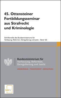 45. Ottensteiner Fortbildungsseminar aus Strafrecht und Kriminologie