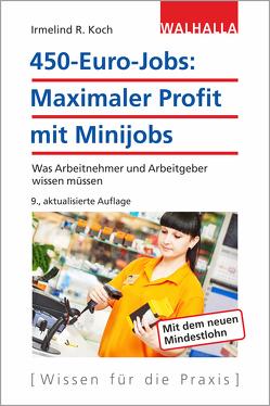 450-Euro-Jobs: Maximaler Profit mit Minijobs von Koch,  Irmelind R.
