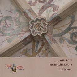 450 Jahre Wendische Kirche in Kamenz von Kaufmann,  Sylke, Mahling,  Jan, Mahling,  Lubina, Mitzscherlich,  Birgit, Semdner,  Alexander