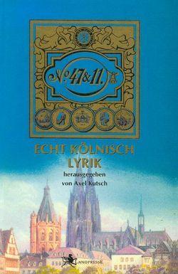 47 & 11 – Echt Kölnisch Lyrik von Kutsch,  Axel