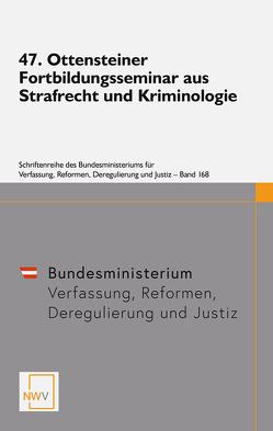 47. Ottensteiner Fortbildungsseminar aus Strafrecht und Kriminologie