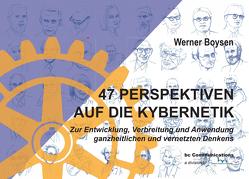 47 Perspektiven auf die Kybernetik von Boysen-Carnicé,  Laura, Dr,  Boysen,  WErner