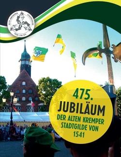 475. Jubiläum der Alten Kremper Stadtgilde von 1541 von Dörner,  Wolfgang, Gildebrüder,  Gildeschwestern und Gäste,  diverse, mobilmedia.hamburg,  SCHROLLER, Stotz,  Dr. Jörg W.