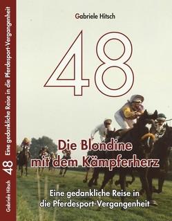 48 Die Blondine mit dem Kämpferherz von Hitsch,  Gabriele