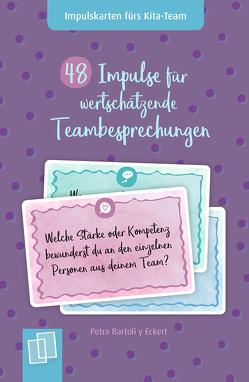 48 Impulse für wertschätzende Teambesprechungen von Bartoli y Eckert,  Petra