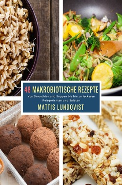 48 Makrobiotische Rezepte von Lundqvist,  Mattis