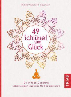 49 Schlüssel zum Glück von Ewert,  Klaus, Ewert,  Uma Ursula