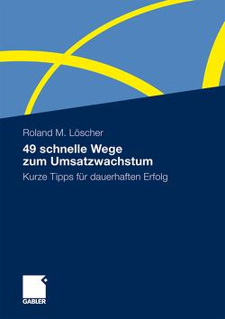 49 schnelle Wege zum Umsatzwachstum von Hofmann,  Christiane, Löscher,  Roland
