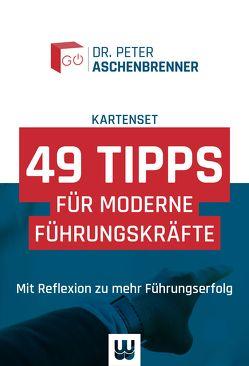 49 Tipps für moderne Führungskräfte – Kartenset von Aschenbrenner,  Dr. Peter