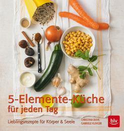 5-Elemente-Küche für jeden Tag von Duve,  Christina, Klinger,  Gabriele