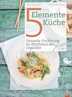 5-Elemente-Küche von Ams,  Anna Ursula, Kirmse,  Ulrike