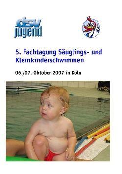 5. Fachtagung Säuglings- und Kleinkinderschwimmen von Ahrendt,  Lilli, Cherek,  Reiner, Fischer,  Klaus, Hinsch,  Anne K