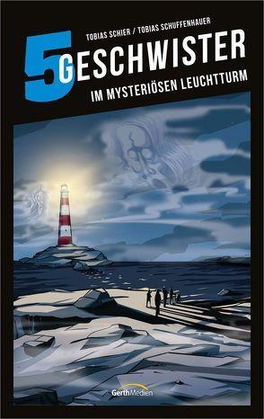 5 Geschwister: Im mysteriösen Leuchtturm (Band 11) von Schier,  Tobias, Schuffenhauer,  Tobias