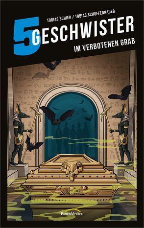 5 Geschwister: Im verbotenen Grab (Band 12) von Schier,  Tobias, Schuffenhauer,  Tobias