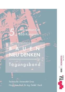 5. Internationaler BBB Kongress, 19.09.19 Graz; Bauen neu denken! von Heck,  Detlef