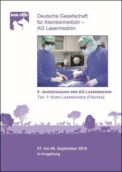 5. Jahrestagung der AG Lasermedizin, Teil 1: Kurs Laserschein (Freitag)