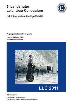 5. Landshuter Leichtbau-Colloquium (2011) von Bicker,  Marc, Huber,  Otto