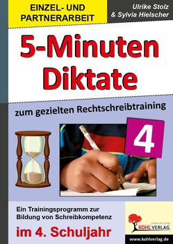 5-Minuten-Diktate / KIasse 4 von Hielscher,  Sylvia, Stolz,  Ulrike