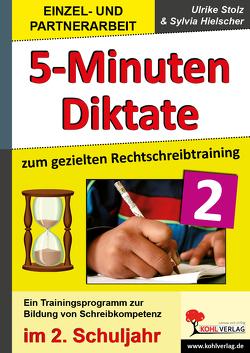 5-Minuten-Diktate / Klasse 2 von Hielscher,  Sylvia, Stolz,  Ulrike
