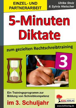 5-Minuten-Diktate / Klasse 3 von Hielscher,  Sylvia, Stolz,  Ulrike