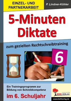 5-Minuten-Diktate / Klasse 6 von Lindner-Köhler,  Petra