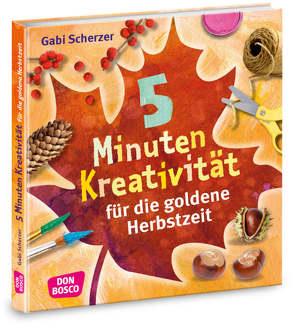 5 Minuten Kreativität für die goldene Herbstzeit von Scherzer,  Gabi