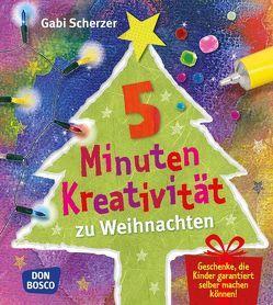 5 Minuten Kreativität zu Weihnachten von Scherzer,  Gabi