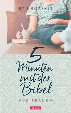 5 Minuten mit der Bibel für Frauen von Barnes,  Emilie