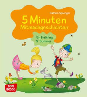 5 Minuten Mitmachgeschichten für Frühling und Sommer von Sprenger,  Kathrin