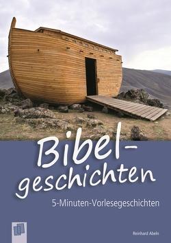 5-Minuten-Vorlesegeschichten für Menschen mit Demenz: Bibelgeschichten von Abeln,  Reinhard