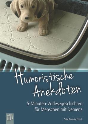5-Minuten-Vorlesegeschichten für Menschen mit Demenz: Humoristische Anekdoten von Bartoli y Eckert,  Petra