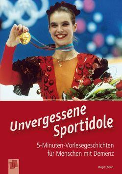 5-Minuten-Vorlesegeschichten für Menschen mit Demenz: Unvergessene Sportidole von Ebbert,  Birgit