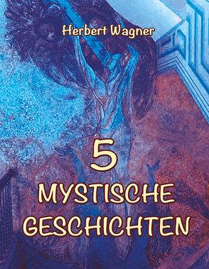 5 Mystische Geschichten von Wagner,  Herbert