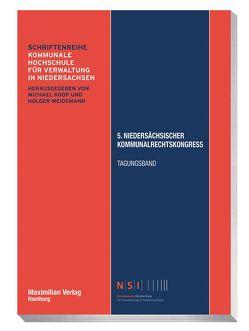 5. Niedersächsischer Kommunalrechtskongress von Koop,  Prof. Dr. Michael, Weidemann,  Prof. Holger