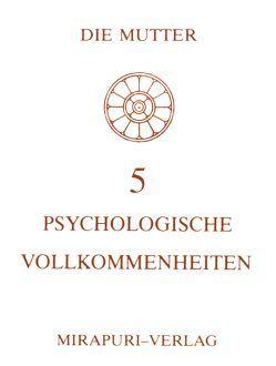 5 Psychologische Vollkommenheiten von Alfassa,  Mira