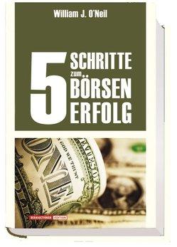 5 Schritte zum Börsenerfolg von O'Neil,  William J, Scaruppe,  Christoph