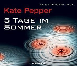5 Tage im Sommer von Pepper,  Kate, Schäfer,  Lutz Magnus, Steck,  Johannes