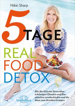 5-Tage-Real-Food-Detox von Sharp,  Nikki