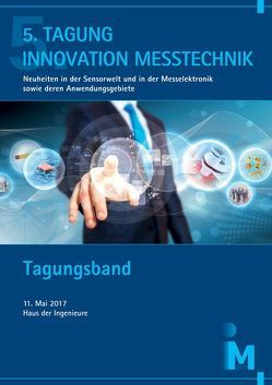 5. Tagung Innovation Messtechnik – Innovative Metrology von Zagar,  Bernhard