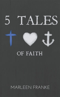 5 tales of faith von Franke,  Marleen