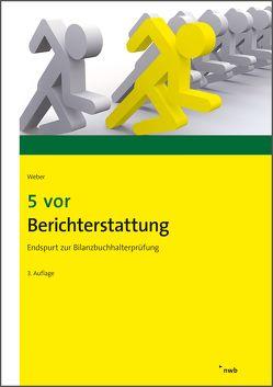 5 vor Berichterstattung von Weber,  Martin