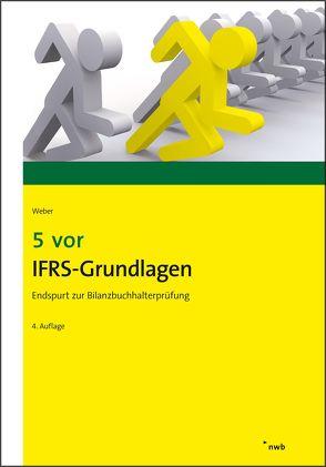 5 vor IFRS-Grundlagen von Weber,  Martin
