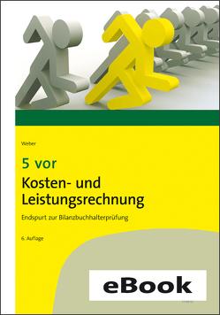 5 vor Kosten- und Leistungsrechnung von Weber,  Martin